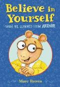Believe in Yourself: What We Learned from Arthur