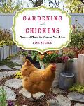 Gardening with Chickens Plans & Plants for You & Your Hens