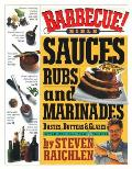 Barbecue Bible Sauces Rubs & Marinades Bastes Butters & Glazes