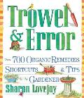 Trowel & Error Over 700 Tips Remedies & Shortcuts for the Gardener