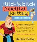 Stitch n Bitch Superstar Knitting