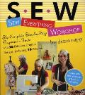 Sew Everything Workshop The Complete Step By Step Beginners Guide With 10 Patterns