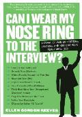 Can I Wear My Nose Ring to the Interview A Crash Course in Finding Landing & Keeping Your First Real Job
