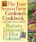 Four Season Farm Gardeners Cookbook From the Garden to the Table in 120 Recipes