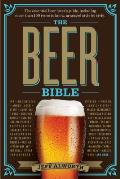 The Beer Bible: The Essential Beer Lovers Guide