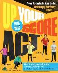 Up Your Score: ACT, 2016-2017 Edition