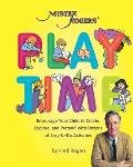 Mister Rogers Playtime Encourage Your Child to Create Explore & Pretend with Dozens of Easy To Do Activities