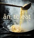 An to Eat Recipes & Stories from a Vietamese Family Kitchen