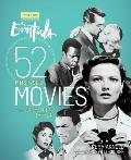 Turner Classic Movies The Essentials 52 Must See Movies & Why They Matter