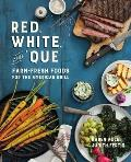 Red White & Que Farm Fresh Foods for the American Grill