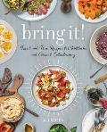 Bring It Tried & True Recipes for Potlucks & Casual Entertaining