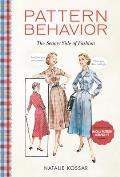 Pattern Behavior The Seamy Side of Fashion