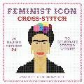 Feminist Icon Cross Stitch 30 Daring Designs to Celebrate Strong Women