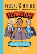 Awesome Achievers in Technology Super & Strange Facts about 12 Almost Famous History Makers
