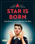 Star Is Born Turner Classic Movies Judy Garland & the Film That Got Away