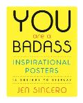 You Are a Badassr Inspirational Posters 12 Designs to Display