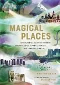 Magical Places An Enchanted Journey through Mystical Sites Haunted Houses & Fairytale Forests