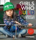 Girls Who Build Inspiring Curiosity & Confidence to Make Anything Possible