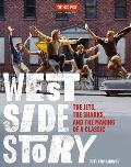 West Side Story The Jets the Sharks & the Making of a Classic