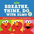 Sesame Street: Breathe, Think, Do with Elmo: Problem Solving for Little Monsters