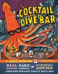 Cocktail Dive Bar Real Drinks Fake History & Questionable Advice from New Orleanss Twelve Mile Limit
