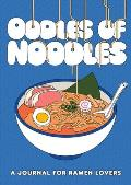 Oodles of Noodles: A Journal for Ramen Lovers