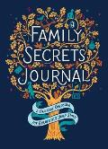 Family Secrets Journal: A Guided Keepsake for Recording Your Story