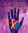 Palm Reading A Little Guide to Lifes Secrets