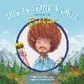 This Is Your World The Story of Bob Ross