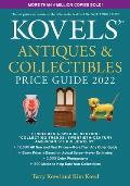 Kovels' Antiques and Collectibles Price Guide 2022