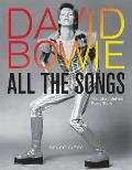 David Bowie All the Songs The Story Behind Every Track