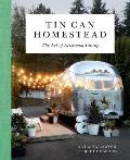 Tin Can Homestead The Art of Airstream Living