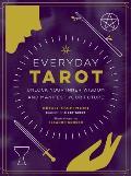 Everyday Tarot Unlock Your Inner Wisdom & Manifest Your Future
