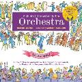 A Child's Introduction to the Orchestra (Revised and Updated): Listen to 37 Selections While You Learn about the Instruments, the Music, and the Compo