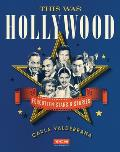 This Was Hollywood: Forgotten Stars and Stories