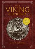 The Viking Hondb?k: Eat, Dress, and Fight Like a Warrior