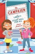 The Campaign: With Liberty and Study Hall for All