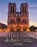 Notre Dame de Paris A Celebration of the Cathedral