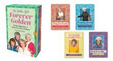 Golden Girls Forever Golden The Real Autobiographies of Dorothy Rose Sophia & Blanche
