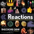 Reactions An Illustrated Exploration of Elements Molecules & Change in the Universe