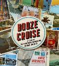 Booze Cruise A Tour of the Worlds Essential Mixed Drinks