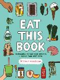 Eat This Book Knowledge to Feed Your Appetite & Inspire Your Next Meal