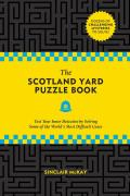 Scotland Yard Puzzle Book Test Your Inner Detective by Solving Some of the Worlds Most Difficult Cases
