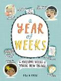 A Year of Weeks: 52 Awesome Weeks of Trying New Things