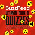 Buzzfeed Ultimate Book of Quizzes: Questions and Answers on Life, Love, Food, Friendship, Tv, Movies, and More