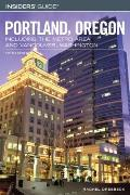 Insiders Guide to Portland Oregon Including the Metro Area & Vancouver Washington