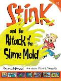 Stink & the Attack of the Slime Mold