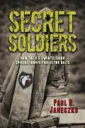 Secret Soldiers How the U S Twenty Third Special Troops Fooled the Nazis