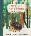 Proper Way to Meet a Hedgehog & Other How To Poems