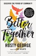 Better Together: Discover the Power of Community